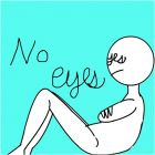 No eyes