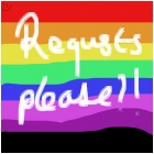 gimme requests!!!!