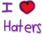 i love haters :)